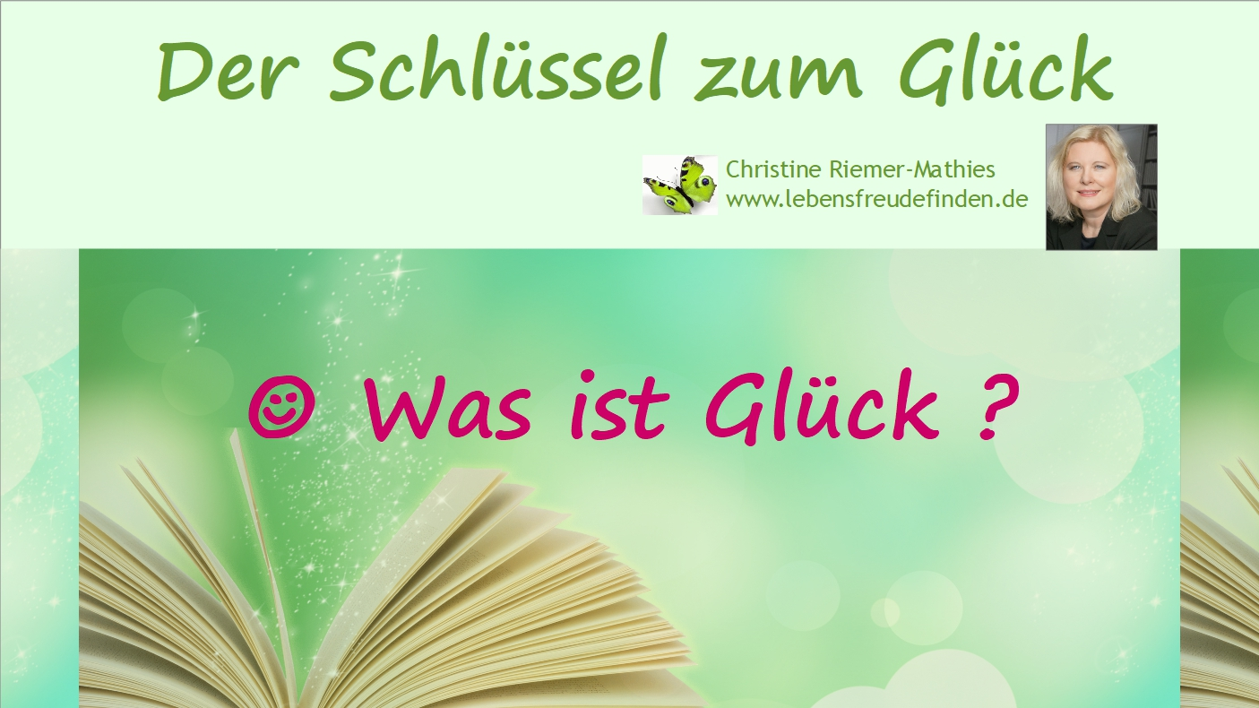 Was ist Glück - Video - Christine Riemer-Mathies
