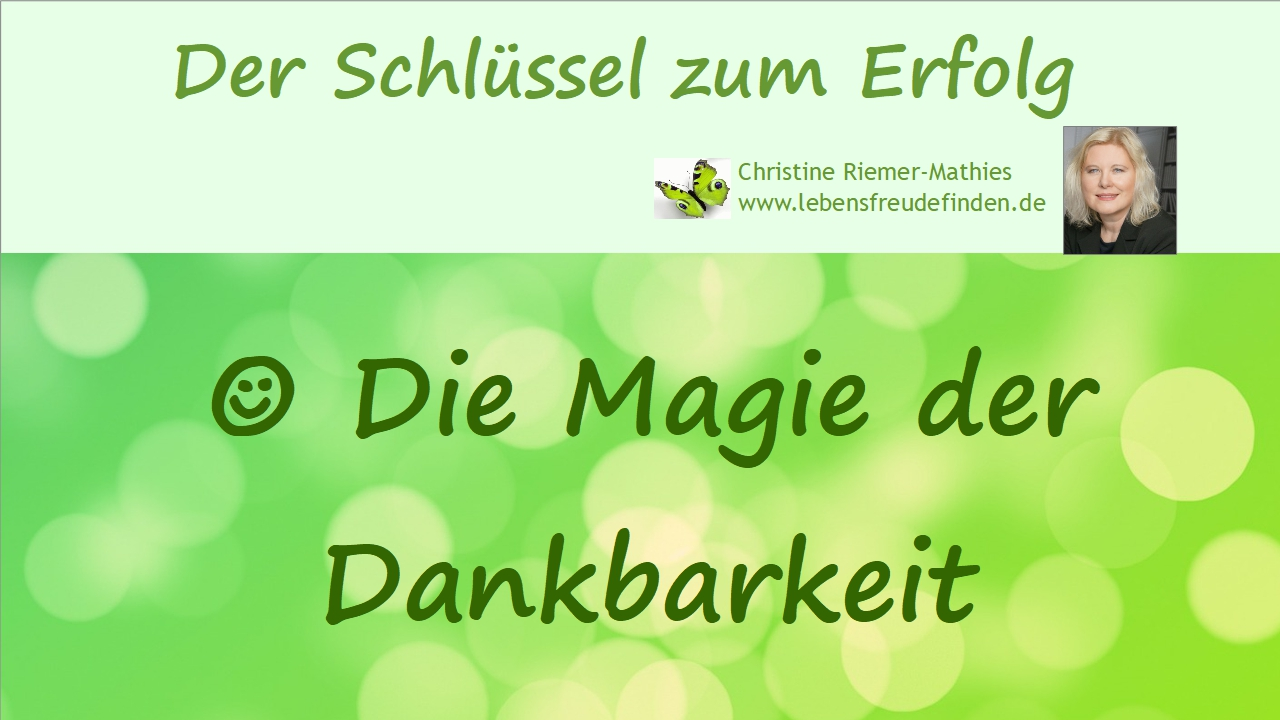 Die Magie der Dankbarkeit - Video - Christine Riemer-Mathies